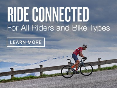 Ride Connected – For All Riders and Bike Types. Learn More.